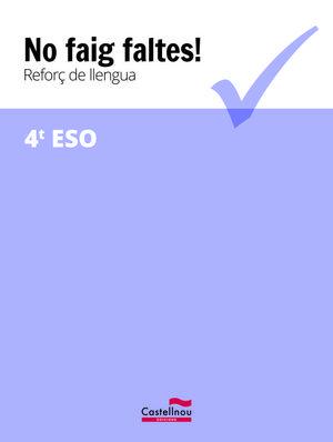 NO FAIG FALTES! REFORÇ DE LLENGUA 4T ESO *