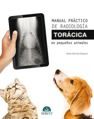 MANUAL PRÁCTICO DE RADIOLOGÍA TORÁCICA EN PEQUEÑOS ANIMALES *