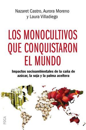 LOS MONOCULTIVOS QUE CONQUISTARON EL MUNDO *