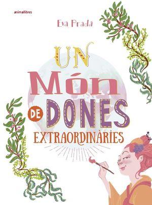 UN MÓN DE DONES EXTRAORDINÀRIES *