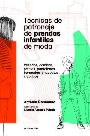 TÉCNICAS DE PATRONAJE DE PRENDAS INFANTILES DE MODA *