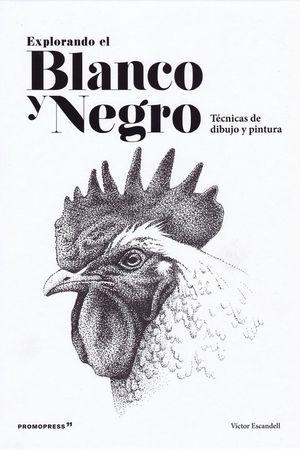 EXPLORANDO EL BLANCO Y NEGRO *