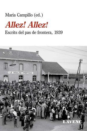 ALLEZ! ALLEZ!. ESCRITS DEL PAS DE FRONTERA, 1939 *