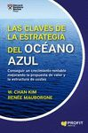 LAS CLAVES DE LA ESTRATEGIA DEL OCÉANO AZUL *