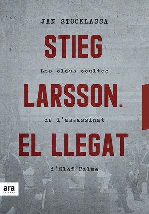 STIEG LARSSON. EL LLEGAT *
