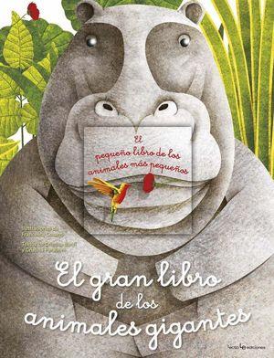 EL GRAN LIBRO DE LOS ANIMALES GIGANTES / EL PEQUEÑO LIBRO DE LOS ANIMALES MÁS PEQUEÑOS *