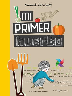 MI PRIMER HUERTO  *
