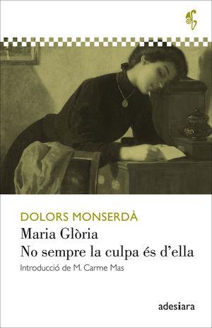 MARIA GLÒRIA / NO SEMPRE LA CULPA ÉS D'ELLA *