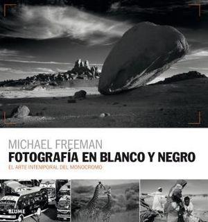 FOTOGRAFÍA EN BLANCO Y NEGRO *