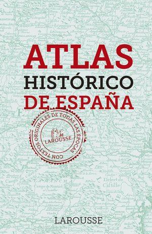 ATLAS HISTÓRICO DE ESPAÑA *