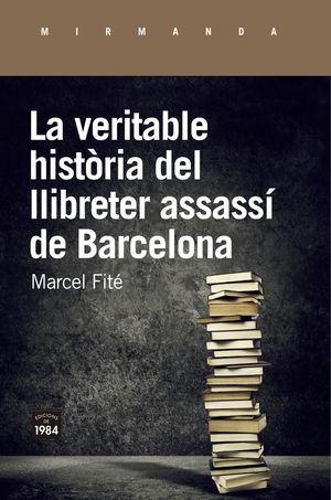 LA VERITABLE HISTÒRIA DEL LLIBRETER ASSASSÍ DE BARCELONA *