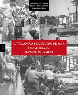 LA VILANOVA I LA GELTRÚ DE MAR - DE LA VIA PER AVALL - RANXOS I RANXAIRES *