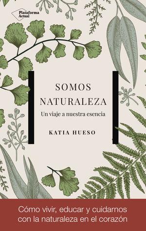 SOMOS NATURALEZA *