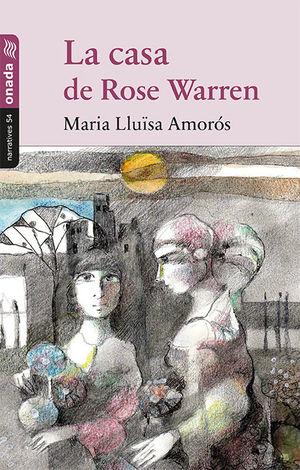 LA CASA DE ROSE WARREN *