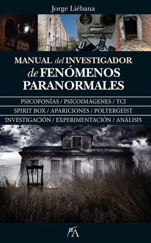 MANUAL DEL INVESTIGADOR DE FENÓMENOS PARANORMALES *