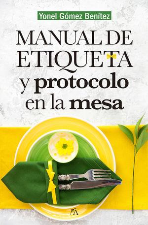 MANUAL DE ETIQUETA Y PROTOCOLO EN LA MESA *