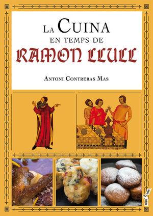 LA CUINA EN TEMPS DE RAMON LLULL  *