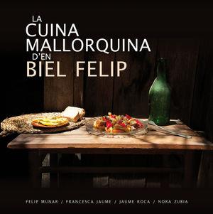 LA CUINA MALLORQUINA D'EN BIEL FELIP *