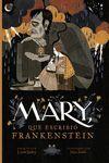 MARY, QUE ESCRIBIÓ FRANKENSTEIN *