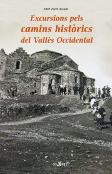 EXCURSIONS PELS CAMINS HISTORICS DEL VALLES OCCIDENTAL