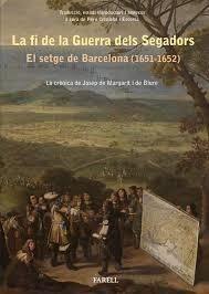 LA FI DE LA GUERRA DELS SEGADORS. EL SETGE DE BARCELONA (1651-1652)