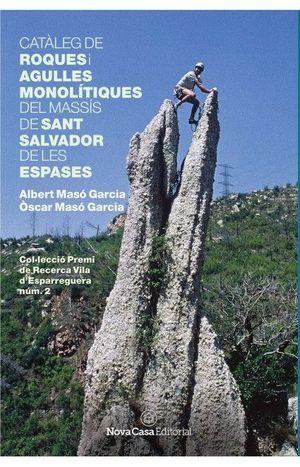 CATALEG DE ROQUES I AGULLES... SANT SALVADOR DE LES ESPASES