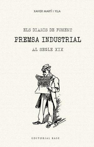 ELS DIARIS DE FOMENT. PREMSA INDUSTRIAL AL SEGLE XIX *