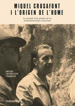 MIQUEL CRUSAFONT I L'ORIGEN DE L'HOME *