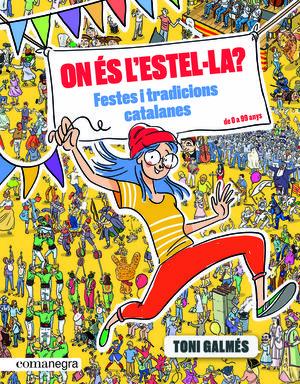 ON ÉS L'ESTEL·LA? FESTES I TRADICIONS CATALANES *