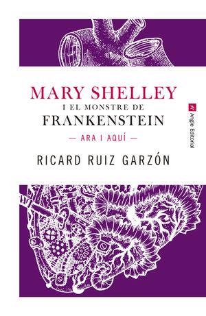 MARY SHELLEY I EL MONSTRE DE FRANKENSTEIN *