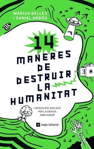 14 MANERES DE DESTRUIR LA HUMANITAT *