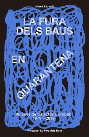 LA FURA DELS BAUS EN QUARENTENA (1979-2019) *
