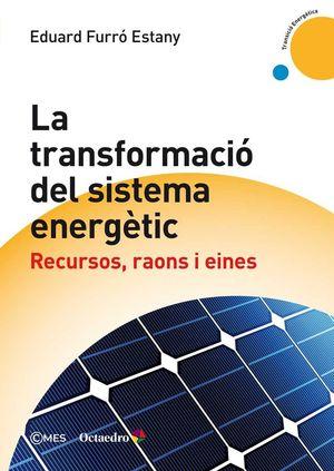 LA TRANSFORMACIÓ DEL SISTEMA ENERGÈTIC *