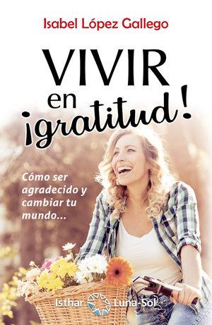 VIVIR EN ¡GRATITUD! *