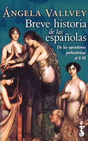 BREVE HISTORIA DE LAS ESPAÑOLAS *