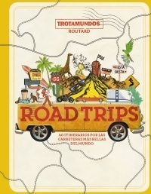 ROAD TRIPS *
