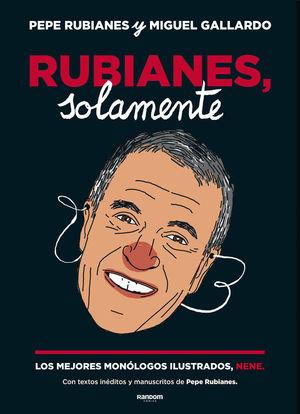 RUBIANES, SOLAMENTE *