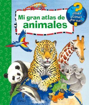MI GRAN ATLAS DE ANIMALES *