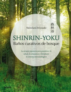 SHINRIN-YOKU. BAÑOS CURATIVOS DE BOSQUE **