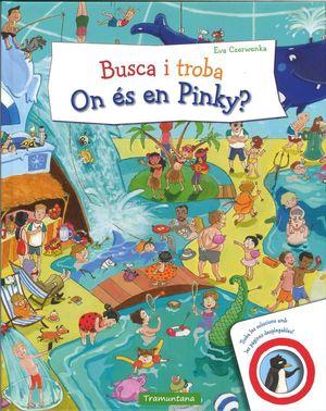BUSCA I TROBA. ON ÉS EN PINKY? *