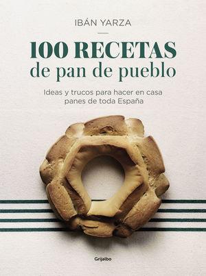100 RECETAS DE PAN DE PUEBLO *