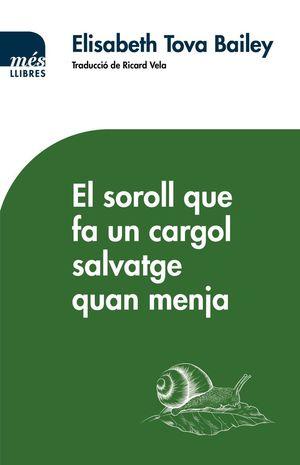 EL SOROLL QUE FA UN CARGOL SALVATGE QUAN MENJA *