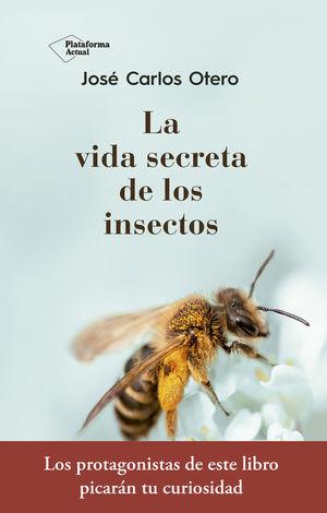 LA VIDA SECRETA DE LOS INSECTOS *