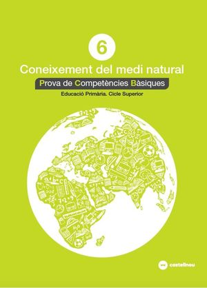 CONEIXEMENT DEL MEDI NATURAL 6: PROVES COMPETÈNCIES BÀSIQUES - ED.2018 *