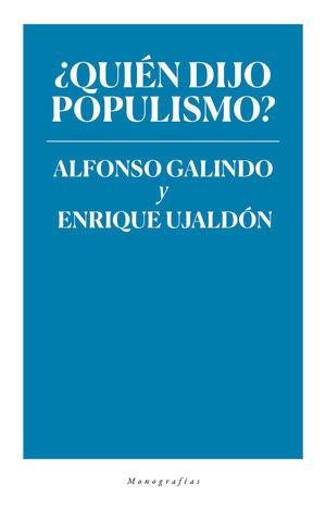 ¿QUIÉN DIJO POPULISMO? *