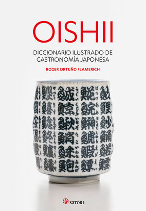 OISHII - DICCIONARIO ILUSTRADO DE GASTRONOMIÍA JAPONESA *