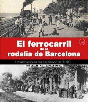 EL FERROCARRIL DE LA RODALIA DE BARCELONA