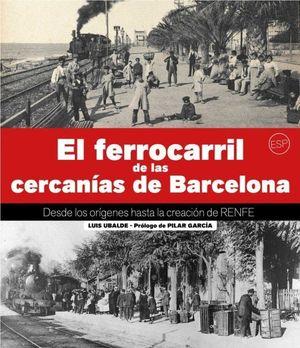 EL FERROCARRIL DE LAS CERCANIAS DE BARCELONA
