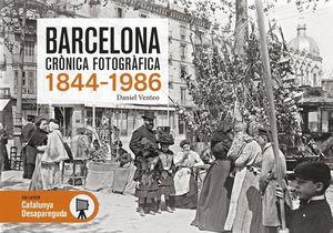 BARCELONA CRÒNICA FOTOGRÀFICA 1844-1986 *