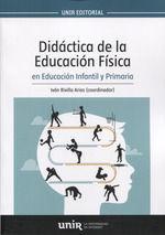 DIDACTICA DE LA EDUCACION FISICA EN EDUCACION INFANTIL Y PRIMARIA *